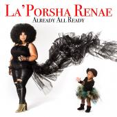 Album artwork for Already All Ready - La'Porsha Renae