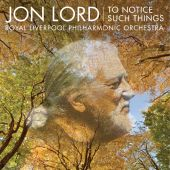 Album artwork for Jon Lord: to Notice Such Things