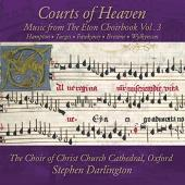 Album artwork for Courts of Heaven: The Eton Choirbook, Vol. 3