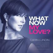 Album artwork for WHAT NOW MY LOVE? / Carin Lundin