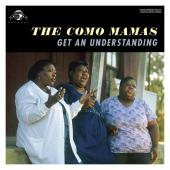 Album artwork for THE COMO MAMAS Get an Understanding