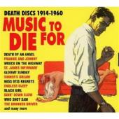 Album artwork for MUSIC TO DIE FOR:DEATH DISCS 1914-1960