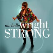 Album artwork for MICHELLE WRIGHT - STRONG