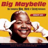 Album artwork for Big Maybelle - Complete King, Okeh & Savoy (1947-6