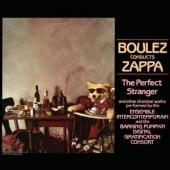 Album artwork for BOULEZ CONDUCTS ZAPPA:The Perfect Stranger
