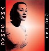 Album artwork for Yma Sumac: Recital