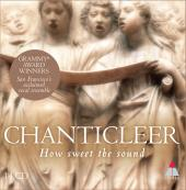 Album artwork for Chanticleer: How Sweet The Sound / 14-CD set