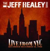 Album artwork for Jeff Healey: Live from NYC 13 December 1988