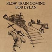 Album artwork for Bob Dylan Slow Train Coming