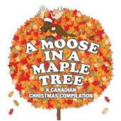 Album artwork for Moose in a Maple Tree, Canadian Christmas