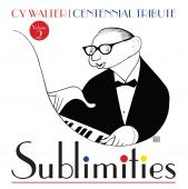 Album artwork for Cy Walter: Sublimities – Centennial Tribute, Vol