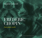 Album artwork for Chopin: Late Piano Works / Torbianelli