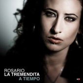 Album artwork for Rosario La Tremendita: A Tiempo