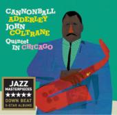 Album artwork for Cannonball Adderley + Coltrane: Quintet in Chicago