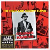 Album artwork for Coleman Hawkins: The High and Mighty Hawk