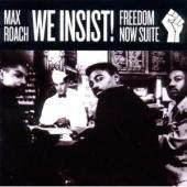 Album artwork for Max Roach: We Insist! Freedom Now Suite