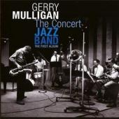 Album artwork for Gerry Mulligan: The Concert Jazz Band