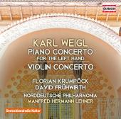 Album artwork for Weigl: Piano Concerto for the Left Hand in E-Flat