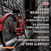 Album artwork for Weinberger: Overture to a Chivalrous Play, 6 Bohem