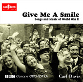 Album artwork for Give Me a Smile - Songs and Music of World War II