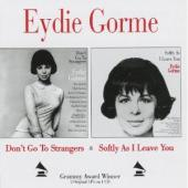 Album artwork for Edyie Gorme : DON'T GO TO STRANGERS/SOFT