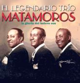 Album artwork for Trio Matamoros: El Legendario Trio