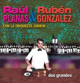 Album artwork for Raul Planas, Ruben Gonzalez: Dos Grandes