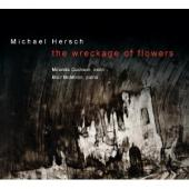 Album artwork for Michael Hersch - The Wreckage of Flowers