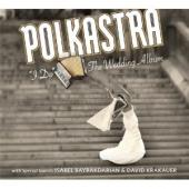 Album artwork for Polkastra: I Do - The Wedding Album