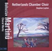 Album artwork for Martinu: Choral Music (Netherlands Chamber Choir)