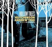 Album artwork for Hollow Trees / Huchinson Andrew trio