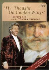 Album artwork for Fly, Thought, On Golden Wings - Verdi's Life