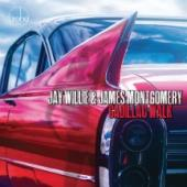 Album artwork for Jay Willie & James Montgomery Cadillac Walk