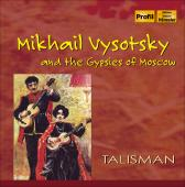Album artwork for Mikhail Vysotsky & the Gypsies of Moscow : Talisma