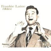 Album artwork for Frankie Laine: I BELIEVE