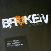 Album artwork for Broken: A Musical Original Cast Recording