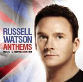 Album artwork for Russell Watson: Anthems - Music to Inspire a Natio