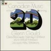 Album artwork for Canadian Music in the 20th Century / Glenn Gould