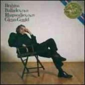 Album artwork for Brahms: Ballades, Rhapsodies / Glenn Gould