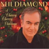 Album artwork for Neil Diamond: A Cherry Cherry Christmas