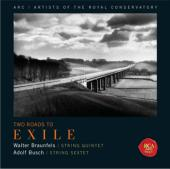 Album artwork for Arc Ensemble: Two Roads to Exile / Busch, Braunfel