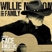Album artwork for Willie Nelson & Family: Let's Face The Music And