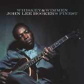 Album artwork for WHISKEY & WIMMEN / John Lee Hooker