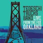 Album artwork for LIVE FROM THE FOX OAKLAND / Tedeschi, Trucks