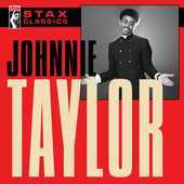 Album artwork for STAX CLASSICS: JOHNNIE TAYLOR