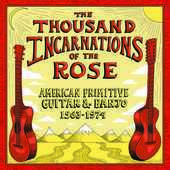 Album artwork for The Thousand Incarnations Of The Rose: American Pr