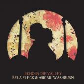 Album artwork for Echo In the Valley / Bela Fleck & Abigail Washburn