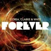 Album artwork for Chick Corea, Stanley Clarke, Lenny White: Forever