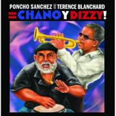 Album artwork for Poncho Sanchez, Terence Blanchard: Chano y Dizzy