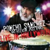 Album artwork for Poncho Sanchez: Live in Hollywood